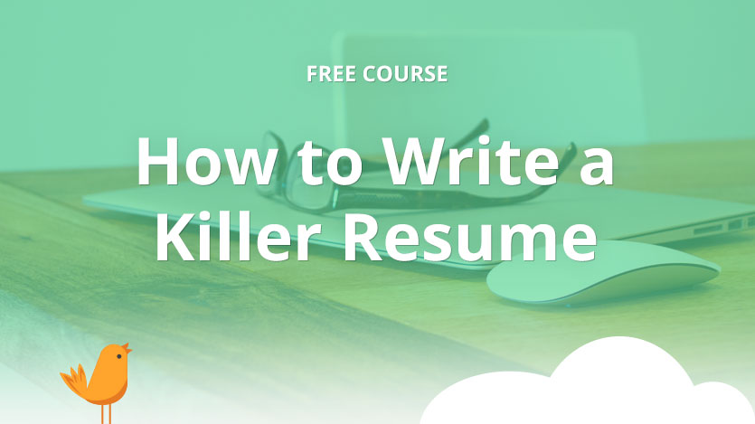 how to write a killer resume